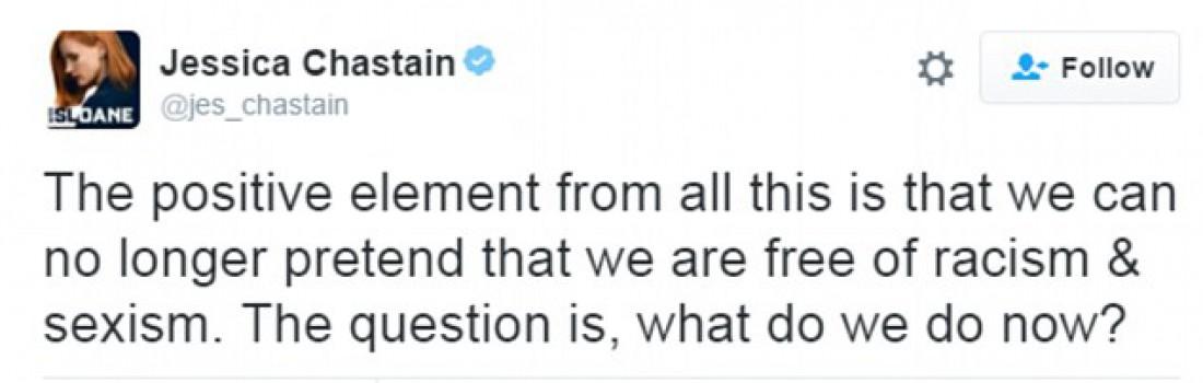 Джессіка Честейн: Позитивна частина усього цього - нам не потрібно більше прикидатись, що ми вільні від сексизму та расизму. Питання, що робии далі?